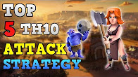 Best TOP 5 TH10 Attack Strategy 2017 - 3 Star TH10 War Attack Strategy - Clash of Clans